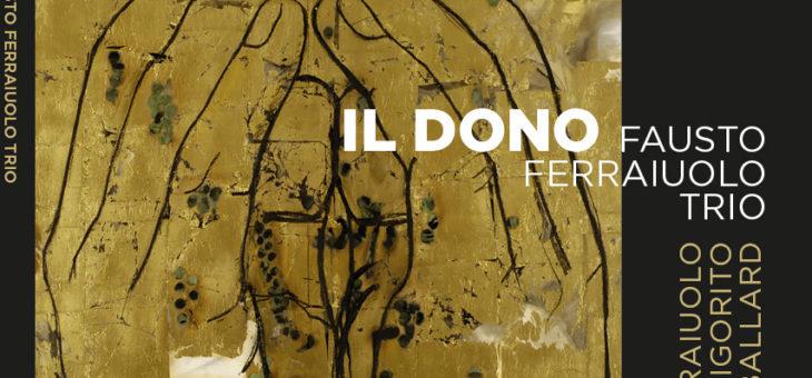 """""""… un bel disco di """"nuovo mainstream"""" giova allo spirito"""", su IlDiapasonBlog la recensione de """"Il Dono"""" il nuovo disco di Fausto Ferraiuolo"""
